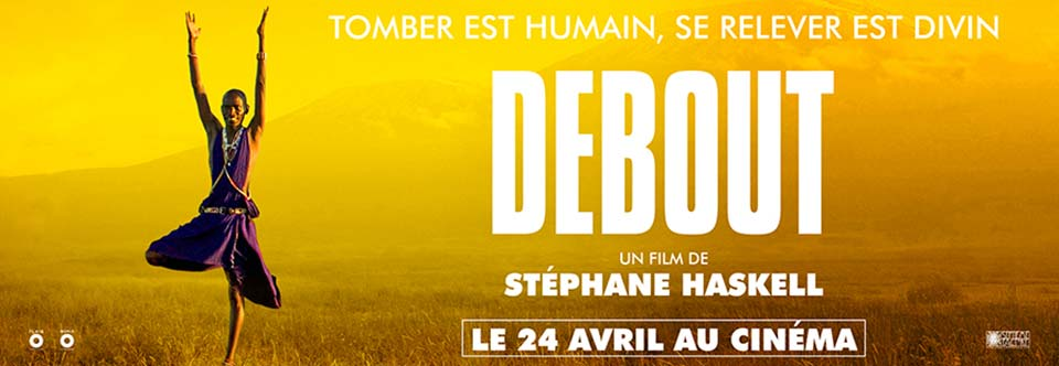 Partageons une séance de cinéma – Debout le film de Stéphane Haskell